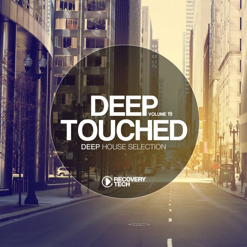 Deep Touched Vol19 -Recovery Tech - What For (Mark Mansio Linus K remix